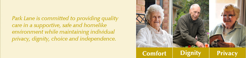 Park Lane Aged Care: Comfort Dignity Privacy